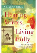 Hearing Voices, Living Fully: Living With the Voices in My Head